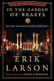 In the Garden of Beasts: Love, Terror, and…