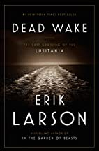 Dead Wake: The Last Crossing of the…