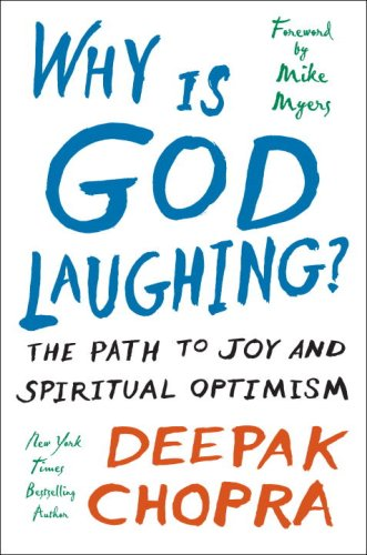 Why Is God Laughing?: The Path to Joy and Spiritual Optimism, Chopra, Deepak
