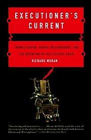 Executioner's Current: Thomas Edison, George…