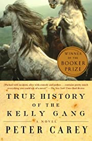 True History of the Kelly Gang: A Novel…