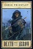 Death and the arrow / Chris Priestley