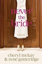 Never the Bride: A Novel by Rene Gutteridge