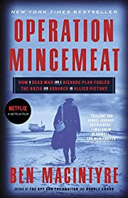 Operation Mincemeat: How a Dead Man and a…