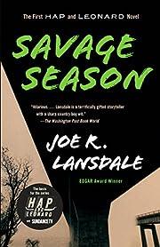 Savage Season: A Hap and Leonard Novel (1)…