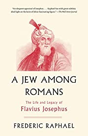 A Jew Among Romans: The Life and Legacy of…