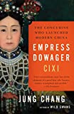 Empress Dowager Cixi : the concubine who launched modern China / Jung Chang