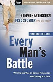 Every Man's Battle: Winning the War on…