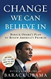 Change we can believe in : Barack Obama's plan to renew America's promise / with a foreword by Barack Obama