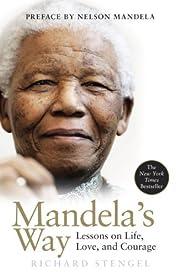 Mandela's Way Fifteen Lessons on Life, Love,…