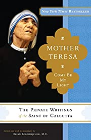Mother Teresa: Come Be My Light: The Private…