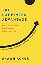 The Happiness Advantage: How a Positive…