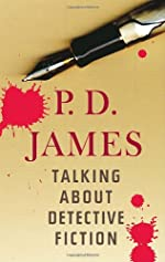P. D. James: Talking About Detective Fiction