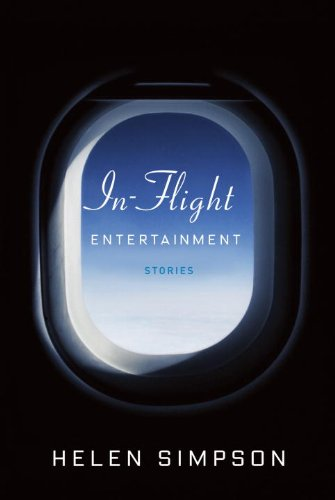 In-Flight Entertainment: Stories, Simpson, Helen