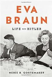 Eva Braun: Life with Hitler – tekijä:…