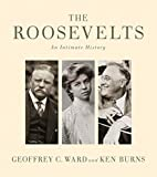 The Roosevelts: An Intimate History by…
