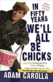 In Fifty Years We'll All Be Chicks: . . .…