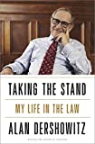 Taking the stand : my life in the law / Alan Dershowitz