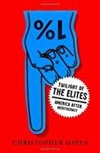 Twilight of the Elites: America After…