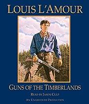 Guns of the Timberlands de Louis L'Amour