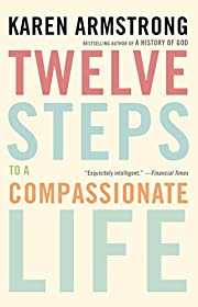 Twelve Steps to a Compassionate Life af…
