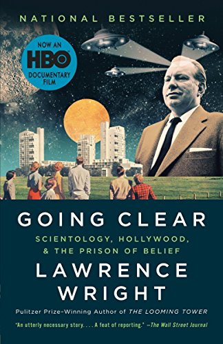 Going Clear: Scientology, Hollywood, and the Prison of Belief, by Wright, L.