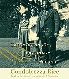 Extraordinary, ordinary people : a memoir of family / Condoleezza Rice