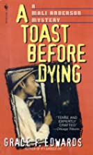 A Toast Before Dying (Mali Anderson Book 2)…