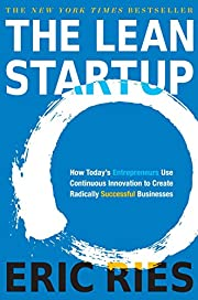 The Lean Startup: How Today's Entrepreneurs…