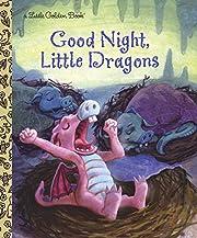 Good Night, Little Dragons (Little Golden…