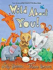 Wild About You! por Judy Sierra