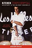 Kitchen confidential : adventures in the culinary underbelly / Anthony Bourdain