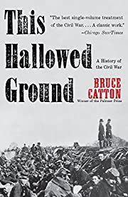 This Hallowed Ground: A History of the Civil…