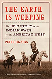 The Earth Is Weeping: The Epic Story of the…