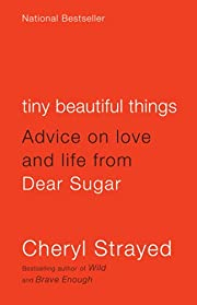 Tiny Beautiful Things: Advice on Love and…