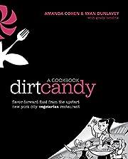 Dirt Candy: A Cookbook: Flavor-Forward Food…