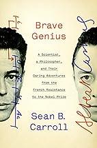 Brave Genius: A Scientist, a Philosopher,…