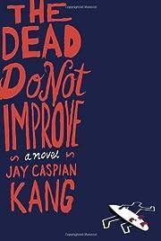 The Dead Do Not Improve: A Novel por Jay…