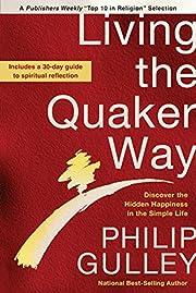 Living the Quaker Way: Discover the Hidden…