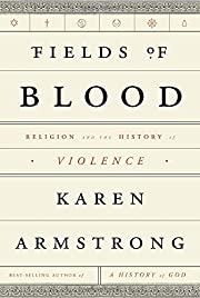 Fields of Blood: Religion and the History of…