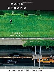 Almost Invisible: Poems de Mark Strand