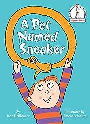 A Pet Named Sneaker (Beginner Books(R)) av…