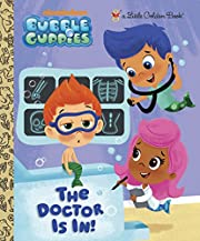 The Doctor is In! (Bubble Guppies) (Little…