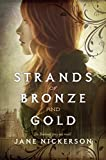 Strands of bronze and gold de Jane Nickerson