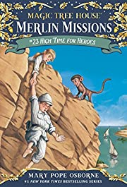 Magic Tree House #51: High Time for Heroes…