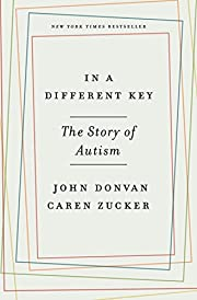 In a Different Key: The Story of Autism –…