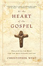 At the Heart of the Gospel: Reclaiming the…