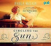 Circling the Sun av Paula McLain
