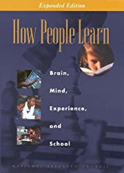 How People Learn: Brain, Mind, Experience,…