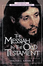 Messiah in the Old Testament, The –…